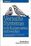 Verteilte Systeme mit Kubernetes entwerfen: Patterns und Prinzipien für skalierbare und zuverlässige Services (Animals)