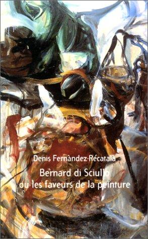 Bernard di Sciullo ou les faveurs de la peinture