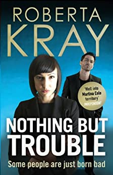 Nothing but Trouble by [Kray, Roberta]