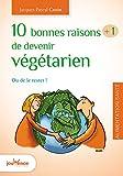 Telecharger Livres 10 bonnes raisons 1 de devenir vegetarien Ou de le rester (PDF,EPUB,MOBI) gratuits en Francaise