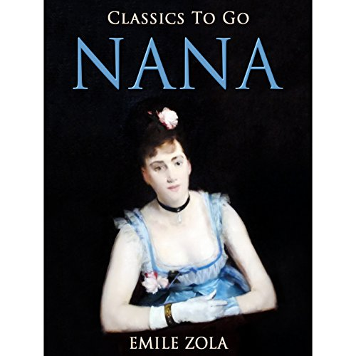 NANA (Classics To Go) (English Edition)