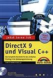 Jetzt lerne ich DirectX 9 und Visual C++ Das komplette Starterkit für den Einstieg in die