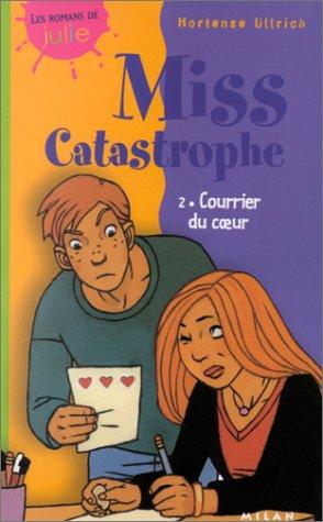 Miss catastrophe, tome 2 : Courrier du coeur