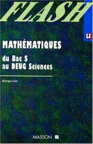 MATHEMATIQUES. Du Bac S au DEUG Sciences par Georges Lion