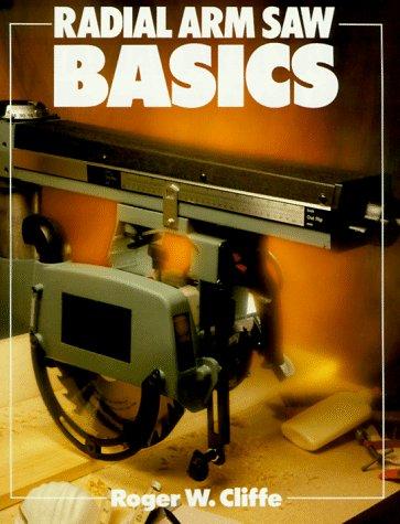 BASICS RADIAL ARM SAW (Basics Series)