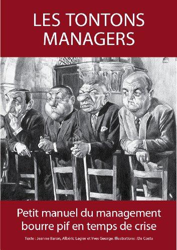 Les Tontons managers. Petit manuel du management bourre pif en temps de crise par Jeanne BARON