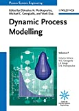 Process Systems Engineering: Volume 7: Dynamic Process Modeling (Process Systems Engineering (Wiley-Vch Verlag))