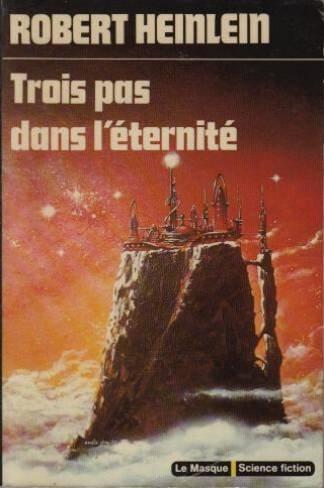 Trois pas dans l'éternité - (Assignement in eternity) par Robert Anson Heinlein
