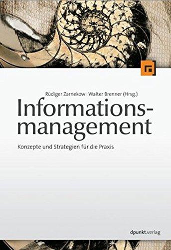 Informationsmanagement: Konzepte und Strategien für die Praxis
