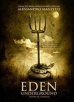 Eden Underground: Poetry of Darkness (English Edition) di [Manzetti, Alessandro]