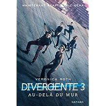 Divergente 03: Au-Delà Du Mur