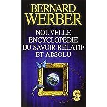Nouvelle Encyclopedie Du Savoir Relatif Et Absolu (Le Livre de Poche) (French Edition) by Werber, Bernard (2011) Mass Market Taschenbuch