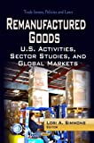 Remanufactured Goods (Trade Issues, Policies and Laws: Manufacturing Technology Research) by Lori A Simmons (2013-07-01)