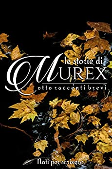 Le storie di Murex di [Autori vari]