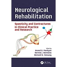 Neurological Rehabilitation: Spasticity and Contractures in Clinical Practice and Research (Rehabilitation Science in Practice Series)