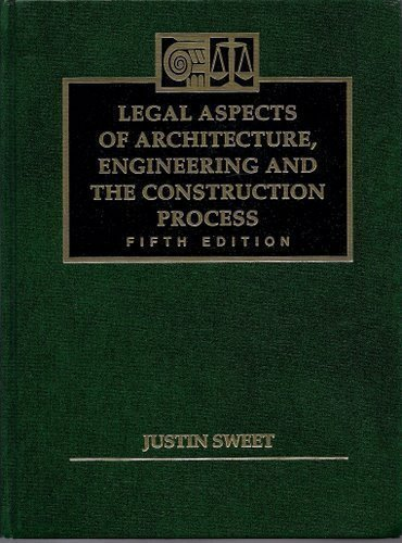 Legal Aspects of Architecture, Engineering, and the Construction Process by Justin Sweet (1994-01-07) par Justin Sweet