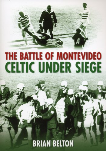 Battle-of-Montevideo-Celtic-Under-Siege
