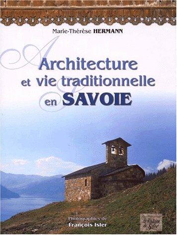 Architecture et vie...en Savoie par M.-T. Hermann