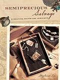 Image de Semiprecious Salvage: Creating Found Art Jewelry