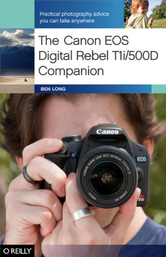 The Canon EOS Digital Rebel T1i/500D Companion: Practical Photography Advice You Can Take Anywhere (English Edition) Eos Rebel T1i Kit