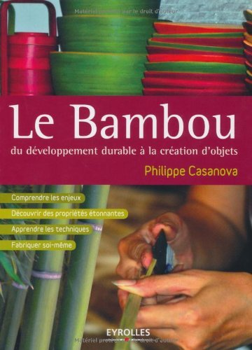 Le bambou : Du développement durable à la création d'objets par Philippe Casanova