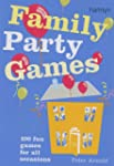 Family Party Games: 100 Fun Games for...