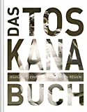 Das Toskana Buch: Highlights einer faszinierenden Region - Robert Fischer, Stefan Jordan