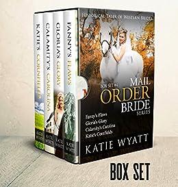 Mail Order Bride: Box Set #4: Inspirational Pioneer Romance (Historical Tales of Western Brides Box Set Series) by [Wyatt,Katie]