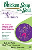 CHICKEN SOUP FOR THE SOUL:INDIAN MOTHERS