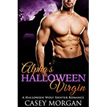 Alpha's Halloween Virgin: A Halloween Wolf Shifter Romance (Alpha's Virgin Book 1) (English Edition)