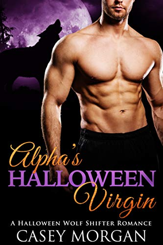 Alpha's Halloween Virgin: A Halloween Wolf Shifter Romance (Alpha's Virgin Book 2) (English Edition)