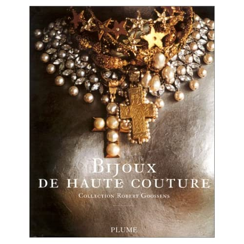 Bijoux de Haute Couture, collection Robert Goossens