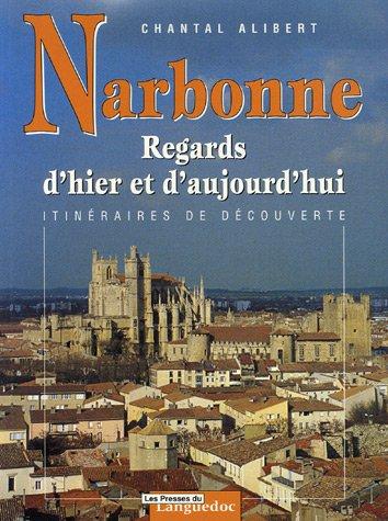 Narbonne : Regards d'hier et d'aujourd'hui