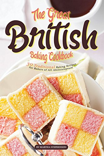 the-great-british-baking-cookbook-30-traditional-baking-recipes-for-bakers-of-all-abilities-english-