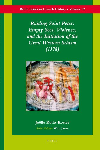 Raiding Saint Peter: Empty Sees, Violence, and the Initiation of the Great Western Schism (1378) (Brill's Series in Church History, Band 32) -