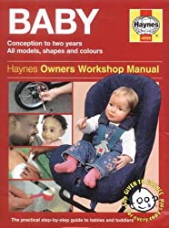 The Haynes Baby Manual: Conception to Two Years
