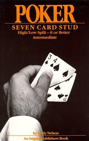 Poker - Seven Card Stud, High-Low Split: Intermediate by Andy Nelson (1989-03-02)