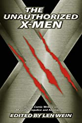The Unauthorized X-Men: SF And Comic Writers on Mutants, Prejudice, And Adamantium (Smart Pop)