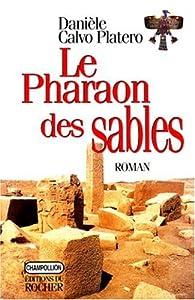 Le pharaon des sables par Danièle Calvo-Platero