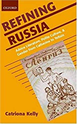 Refining Russia: Advice Literature, Polite Culture, and Gender from Catherine to Yeltsin