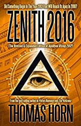 Zenith 2016: Did Something Begin in the Year 2012 That Will Reach Its Apex in 2016? by Thomas Horn (1-Aug-2013) Paperback