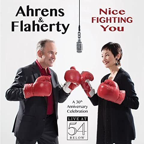 Nice Fighting You: A 30th Anniversary Celebration Live at 54 BELOW by Lynn Ahrens (2014-05-04)