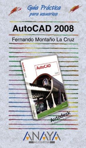 AutoCAD 2008 (Guías Prácticas) por Fernando Montaño La Cruz