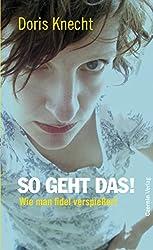 So geht das!: Wie man fidel verspießert (German Edition)