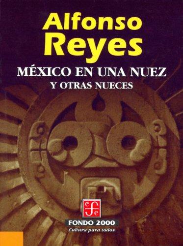 México en una nuez y otras nueces (Fondo 2000 Series) por Alfonso Reyes