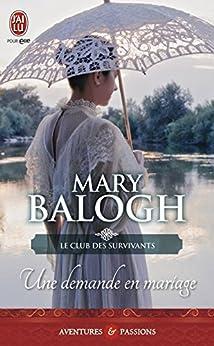 Le club des survivants (Tome 1) - Une demande en mariage par [Balogh, Mary]