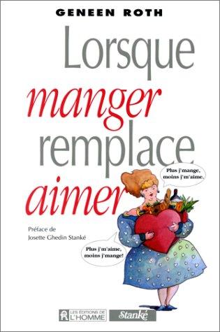 LORSQUE MANGER REMPLACE AIMER