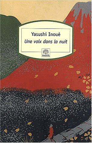 Une Voix dans la nuit par Yasushi Inoué