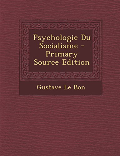 Psychologie Du Socialisme - Primary Source Edition