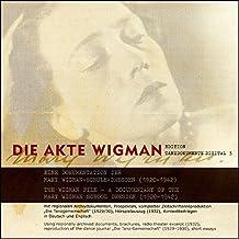 Die Akte Wigman /The Wigman File: CD-Rom in Deutsch und Englisch. Eine Dokumentation der Mary Wigman-Schule-Dresden (1920-1942) mit regionalen ... Kontextbeiträgen in Deutsch und Englisch